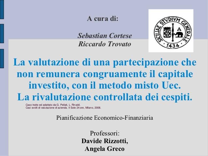 La valutazione di una partecipazione che non remunera congruamente il capitale investito. Metodo UEC