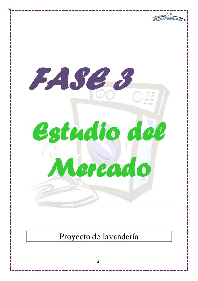 FASE 3Estudio del Mercado  Proyecto de lavandería            41