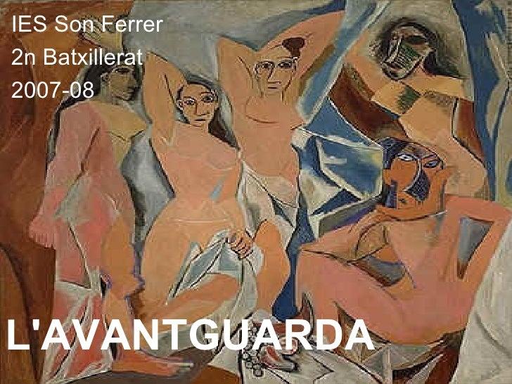 IES Son Ferrer 2n Batxillerat 2007-08 L'AVANTGUARDA