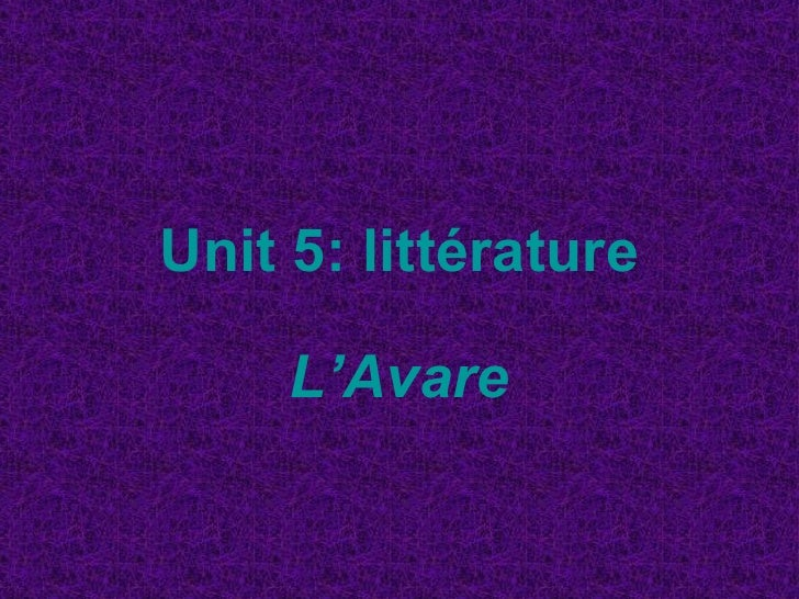 Unit 5:  littérature L'Avare