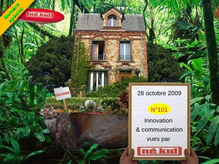 28 octobre 2009 N°101 Innovation  & communication vues par  Numéro spécial