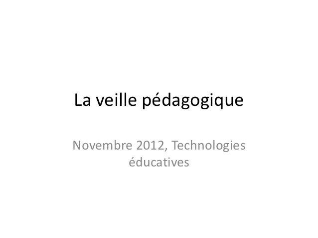 La veille pédagogiqueNovembre 2012, Technologies       éducatives