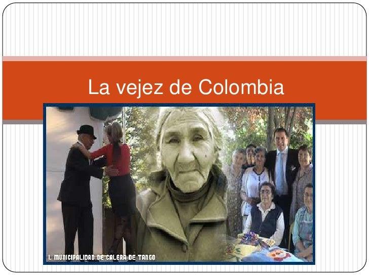 La vejez de Colombia
