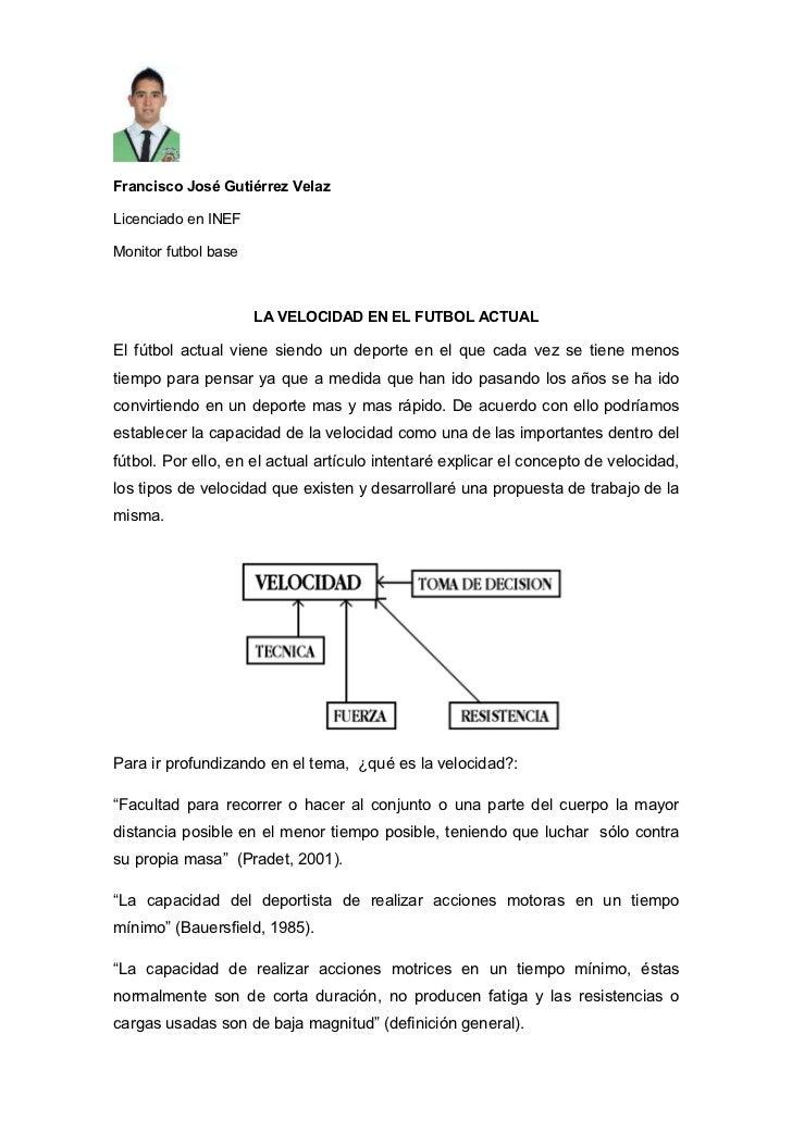 Francisco José Gutiérrez VelazLicenciado en INEFMonitor futbol base                      LA VELOCIDAD EN EL FUTBOL ACTUALE...