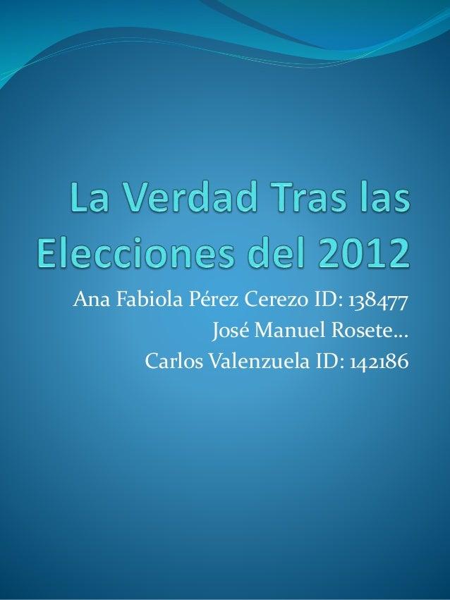 La verdad tras las elecciones del 2012