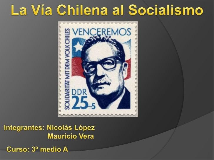    Conocer y analizar historia de la Vía Chilena al    socialismo, considerando las diversas perspectivas    presentadas ...
