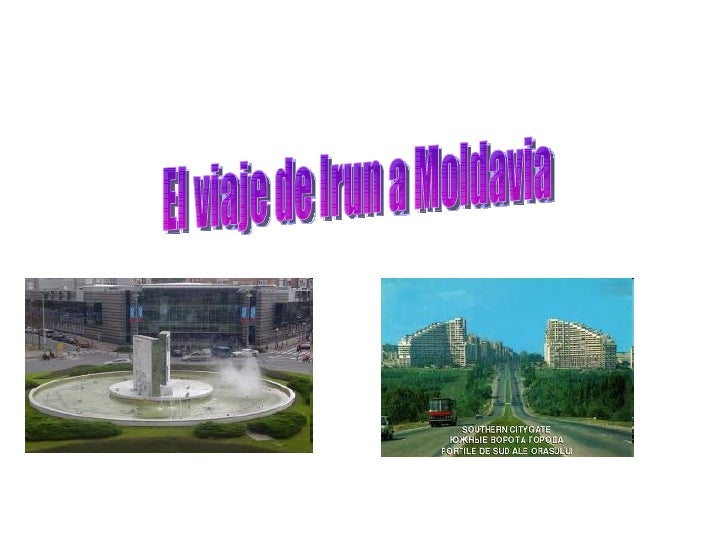• Hay 3.090km de Irun a Moldavia.• Tardamos 1 dia y 9 horas para llegar a  Moldavia.• Salimos de la calle Pio Baroja de Ir...