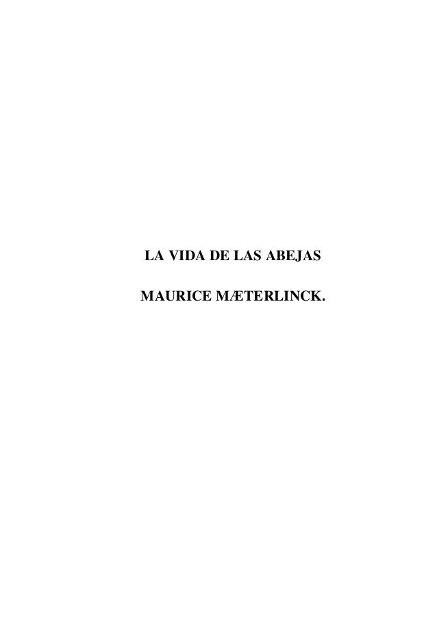 LA VIDA DE LAS ABEJAS MAURICE MÆTERLINCK.
