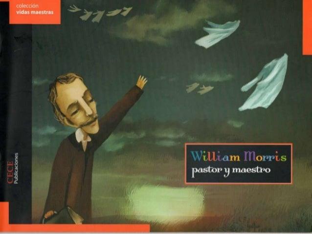 Hace mucho tiempo, en un lugar llamado Soham, en Inglaterra, nació William C. Morris. Como su mamá había muerto muy joven,...