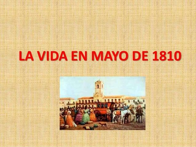 LA VIDA EN MAYO DE 1810