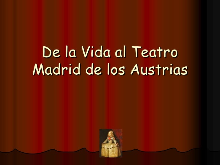 De la Vida al Teatro Madrid de los Austrias