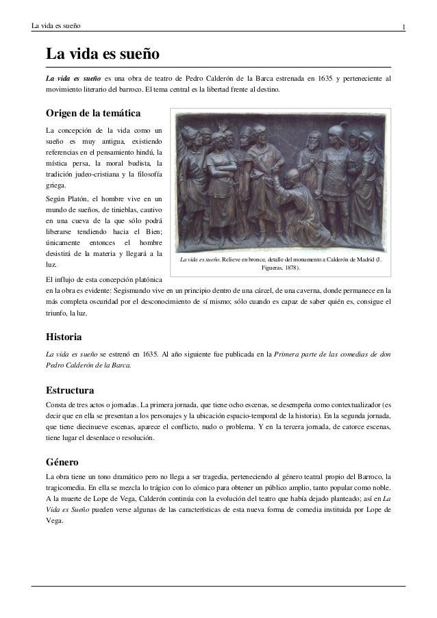 La vida es sueño 1 La vida es sueño La vida es sueño es una obra de teatro de Pedro Calderón de la Barca estrenada en 1635...