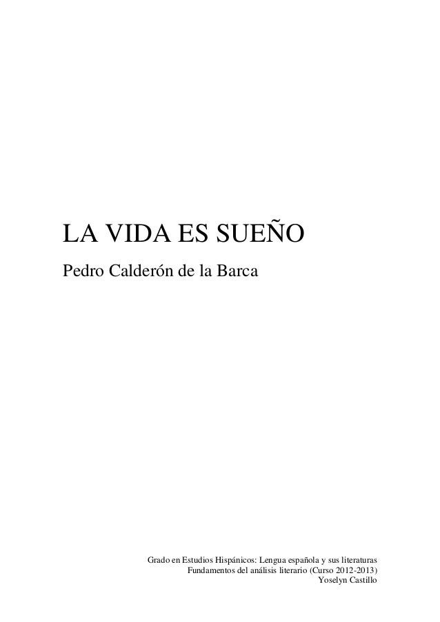 LA VIDA ES SUEÑO Pedro Calderón de la Barca  Grado en Estudios Hispánicos: Lengua española y sus literaturas Fundamentos d...