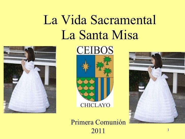 La Vida Sacramental La Santa Misa Primera Comunión 2011