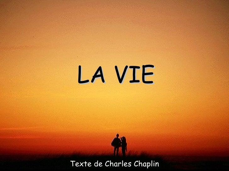LA VIETexte de Charles Chaplin