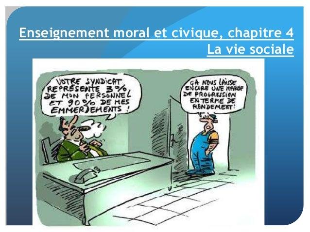 Enseignement moral et civique, chapitre 4 La vie sociale