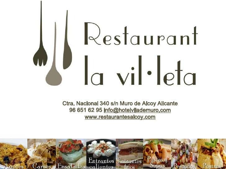 Ctra. Nacional 340 s/n Muro de Alcoy Alicante   96 651 62 95 info@hotelvilademuro.com        www.restaurantesalcoy.com