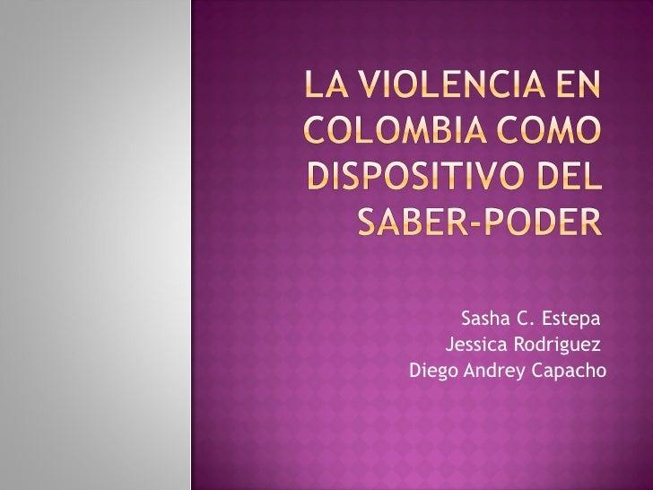 La violencia en colombia como dispositivo del saber poder