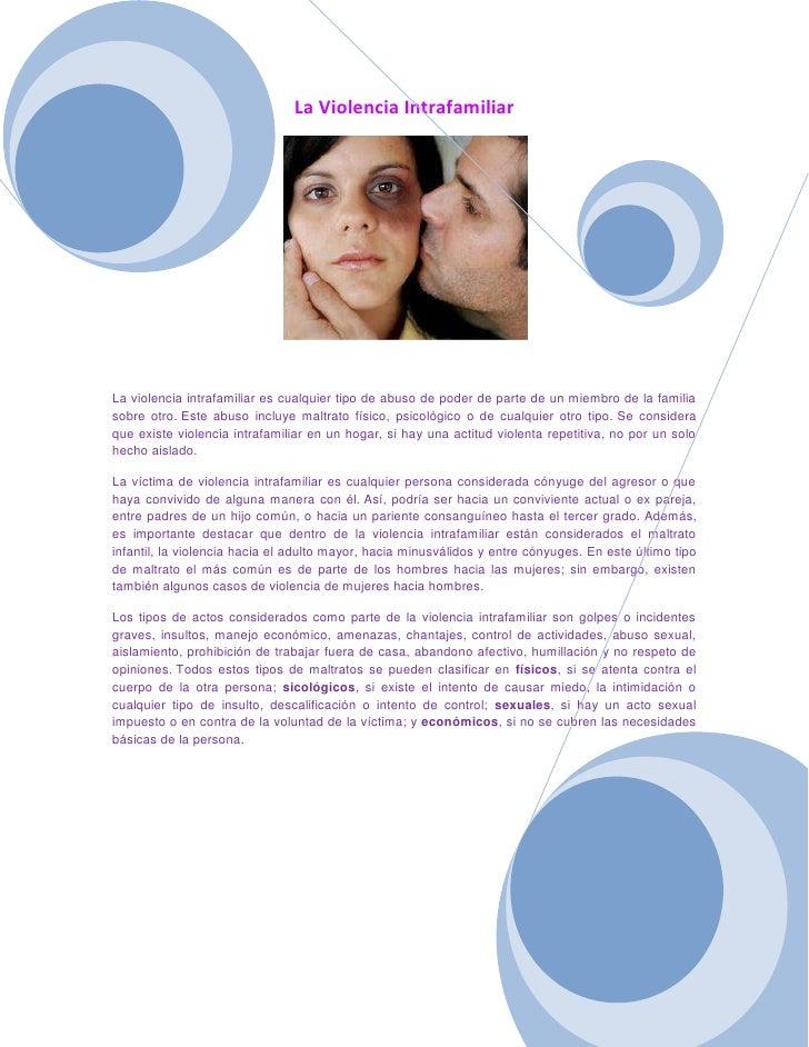 La Violencia IntrafamiliarLa violencia intrafamiliar es cualquier tipo de abuso de poder de parte de un miembro de la fami...