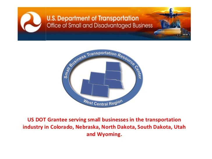 US DOT Grantee serving small businesses in the transportation industry in Colorado, Nebraska, North Dakota, South Dakota, ...