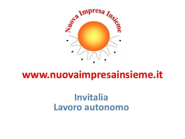 www.nuovaimpresainsieme.it Invitalia Lavoro autonomo