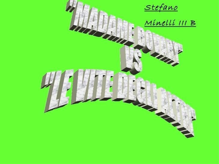 """""""MADAME BOVARY"""" VS """"LE VITE DEGLI ALTRI"""" Stefano Minelli III B"""