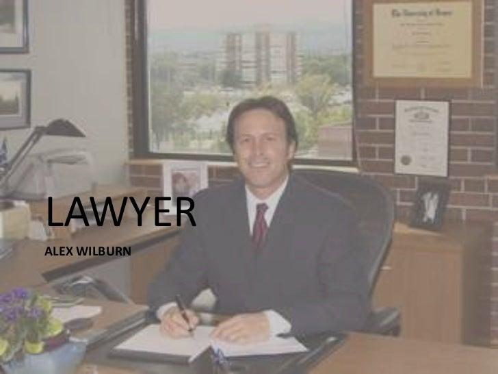 Alex wilburn<br />LAWYER<br />