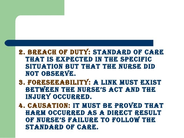 breach duty of care in nursing Learn what constitutes the duty of care review the definition of the duty of care in the law of negligence and examine several examples to gain a.