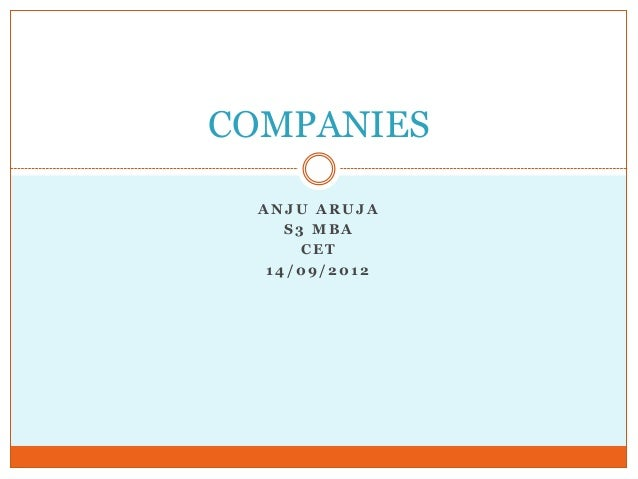 COMPANIES ANJU ARUJA S3 MBA CET 14/09/2012