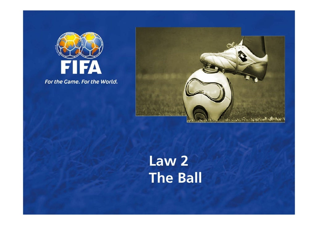 Law 2   The Ball