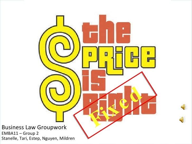 Fixed Business Law Groupwork EMBA11 – Group 2 Stanelle, Tari, Estep, Nguyen, Mildren