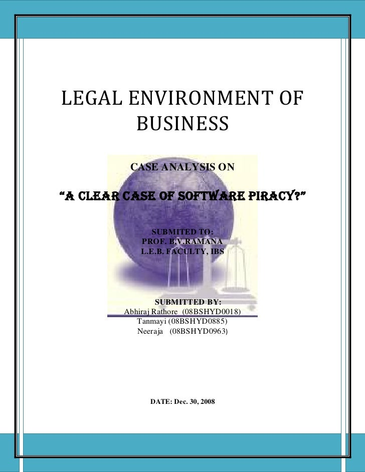 "Law Assignment     LEGAL ENVIRONMENT OF        BUSINESS          CASE ANALYSIS ON  ""A CLEAR CASE OF SOFTWARE PIRACY?""     ..."