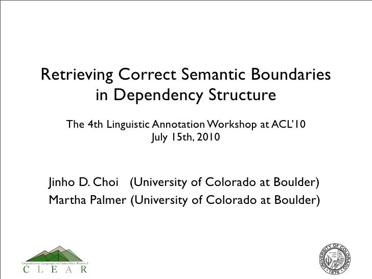 Retrieving Correct Semantic Boundaries         in Dependency Structure     The 4th Linguistic Annotation Workshop at ACL'1...