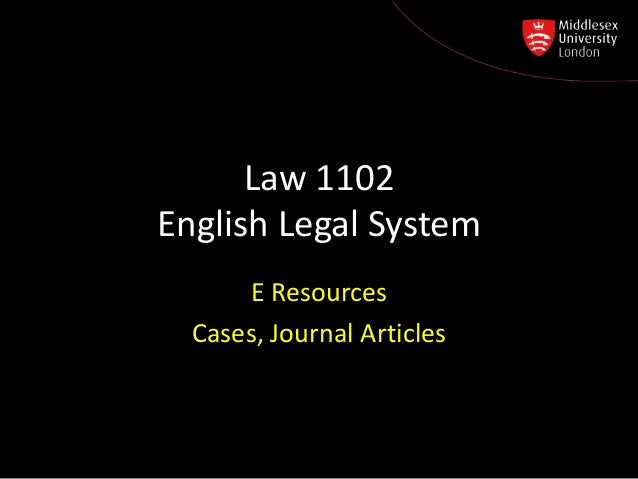 Law 1102English Legal System      E Resources  Cases, Journal Articles
