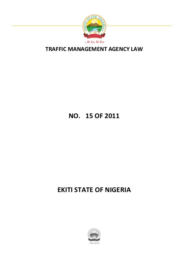 TRAFFIC MANAGEMENT AGENCY LAW      NO. 15 OF 2011   EKITI STATE OF NIGERIA
