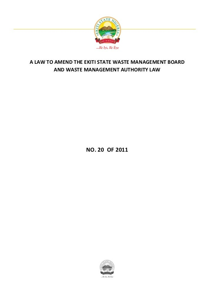A LAW TO AMEND THE EKITI STATE WASTE MANAGEMENT BOARD         AND WASTE MANAGEMENT AUTHORITY LAW                   NO. 20 ...