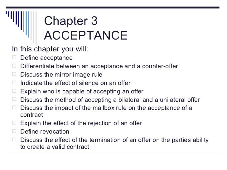 Chapter 3            ACCEPTANCEIn this chapter you will: Define acceptance Differentiate between an acceptance and a cou...