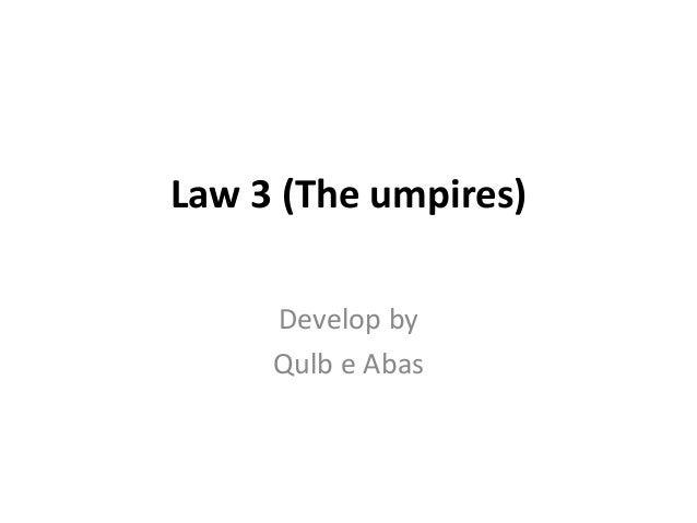 Law 3 (the umpires)