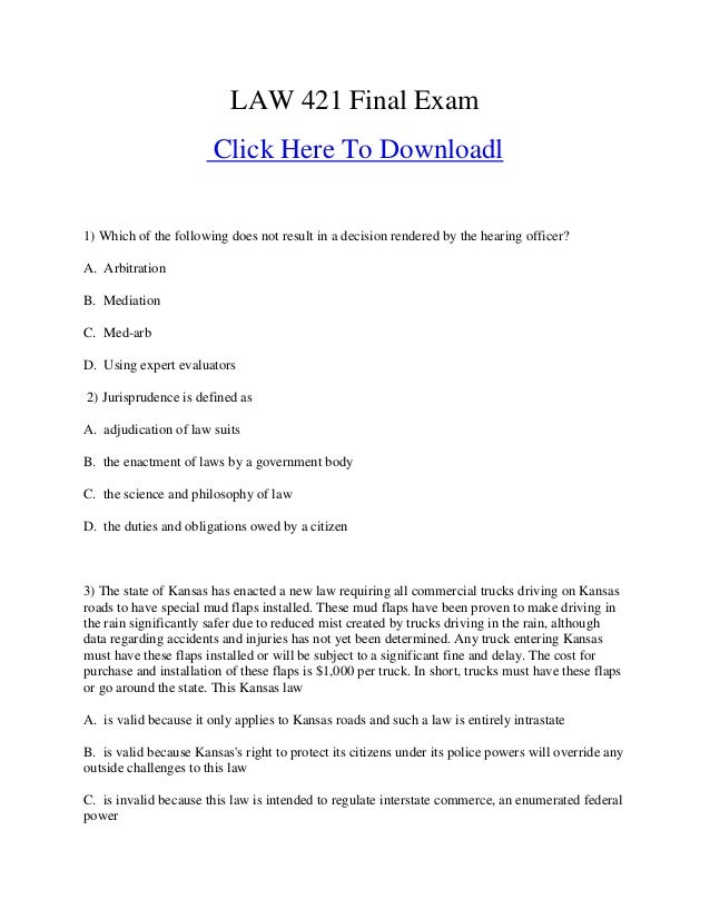 LAW 421 Final Exam Click Here To Downloadl 1) Which of the following does not result in a decision rendered by the hearing...