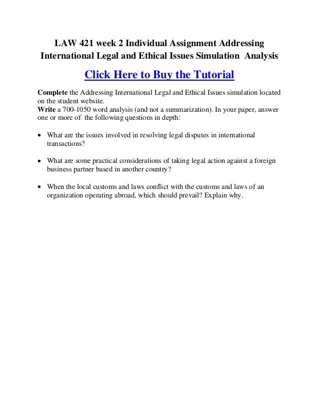 international legal and ethical issues simulation Free essay: addressing international legal and ethical issues simulation summary law/421 august 6, 2013 addressing international legal and ethical issues.