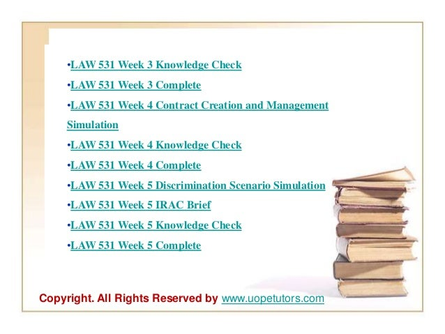 law 531 week 4 contract creation and management Uop e assignment also provide law 531 final exam solutions with law 531 week 4 contract creation and management simulation law 531 week 4 complete.