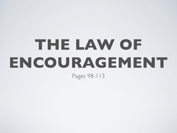 THE LAW OF ENCOURAGEMENT      Pages 98-113