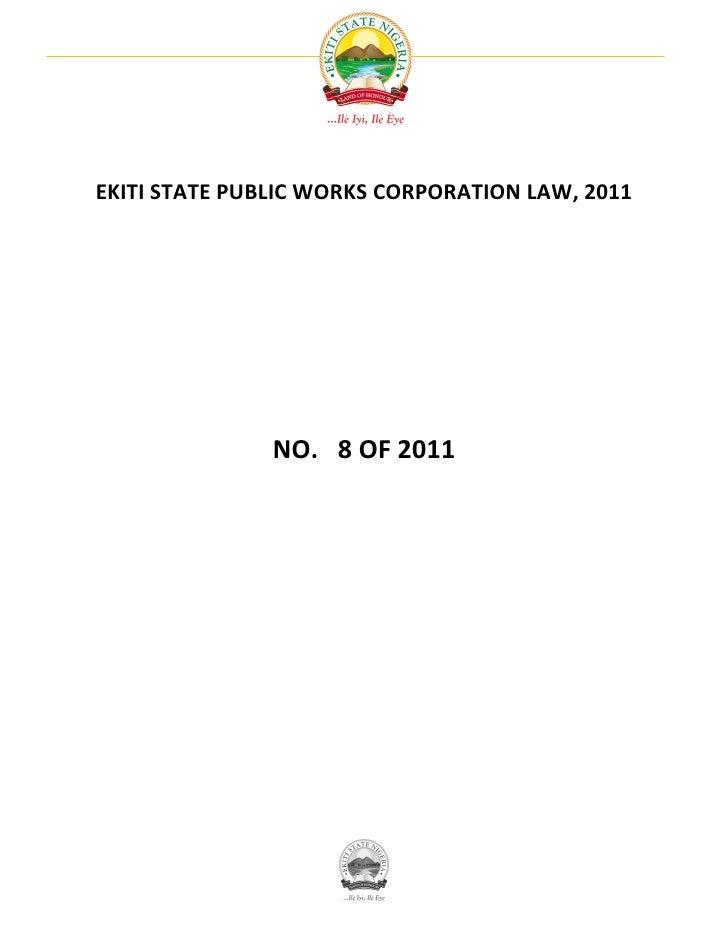 EKITI STATE PUBLIC WORKS CORPORATION LAW, 2011               NO. 8 OF 2011