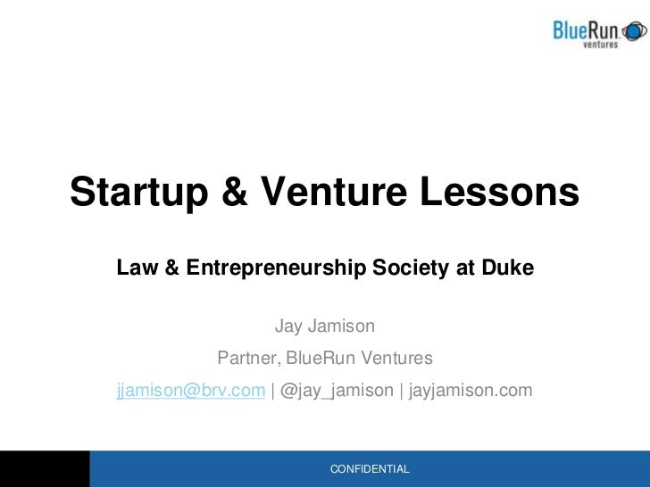 Startup & Venture Lessons  Law & Entrepreneurship Society at Duke                    Jay Jamison             Partner, Blue...