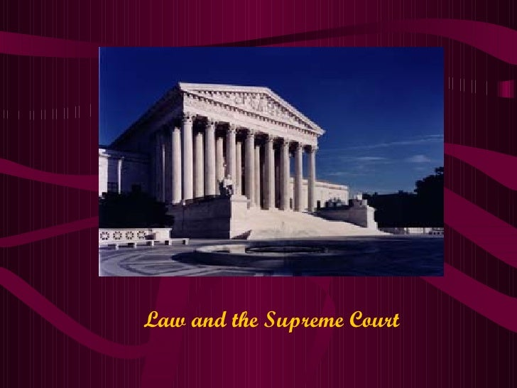 Law And The Supreme Court