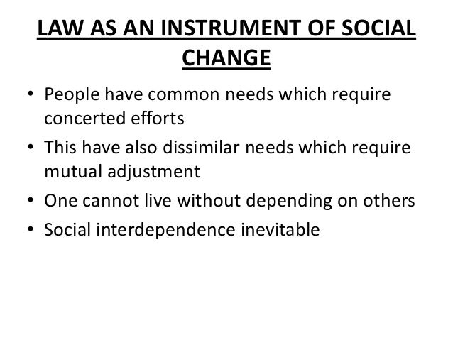 essay on law as an instrument of social change Internet essay law essay  list matching the top essays in our database against social change  can be defined as the social instrument, which is used in .