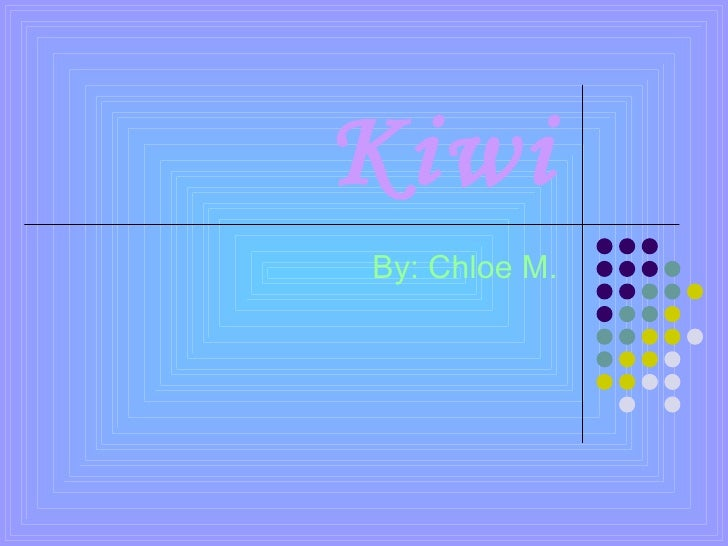 Kiwi By: Chloe M.