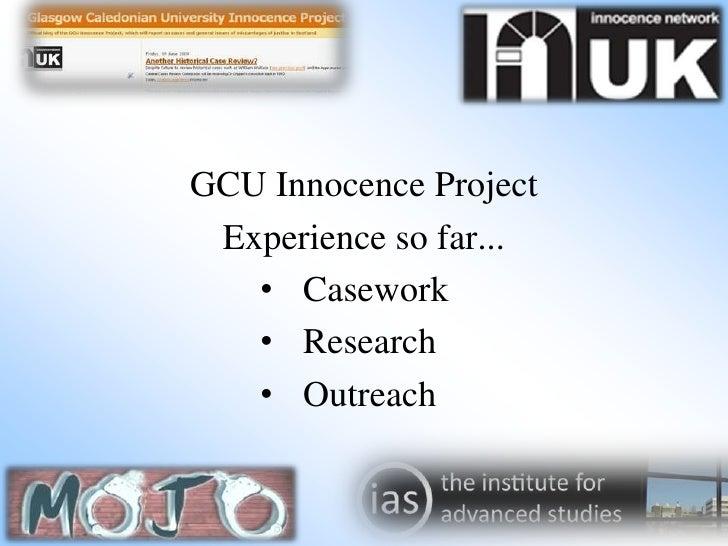 GCU Innocence Project<br />Experience so far...<br /><ul><li>Casework