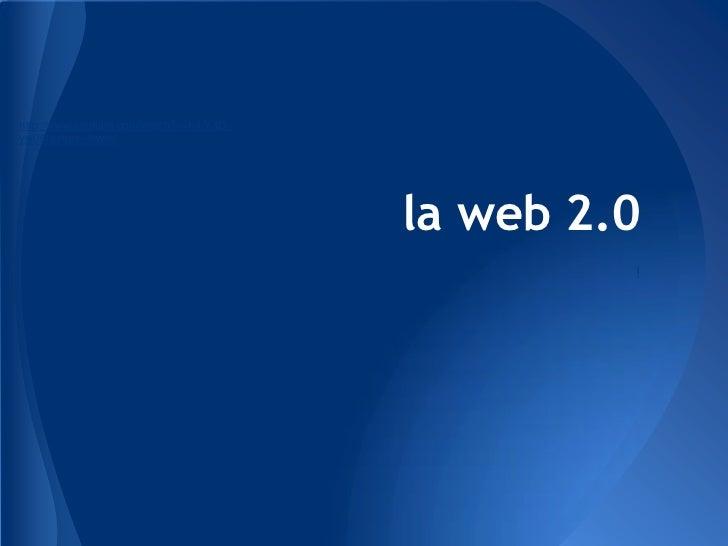 http://www.youtube.com/watch?v=KlLY3D--yw0&feature=fvwrel                                          la web 2.0             ...