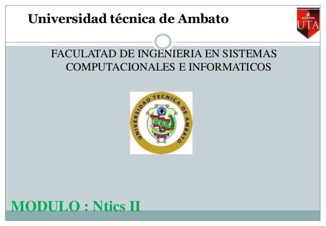 Universidad técnica de Ambato P á g i n a  – 1 –  FACULATAD DE INGENIERIA EN SISTEMAS COMPUTACIONALES E INFORMATICOS  MODU...
